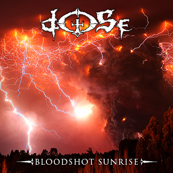 Dose - Bloodshot Sunrise